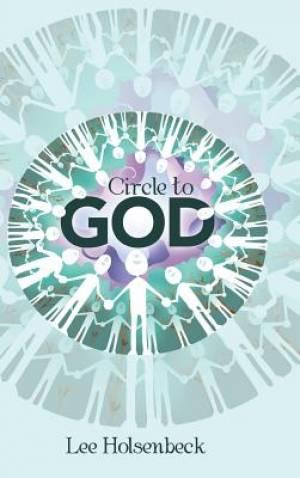 Circle to God