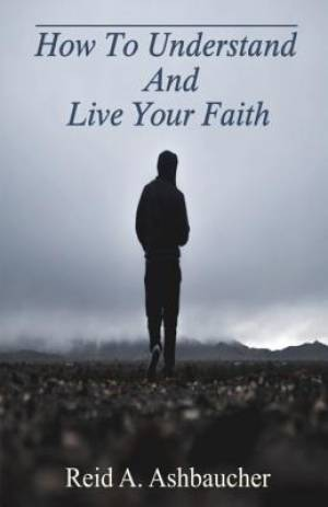 How To Understand And Live Your Faith