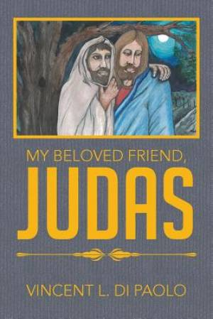 My Beloved Friend, Judas