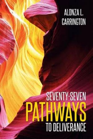 Seventy-Seven Pathways to Deliverance
