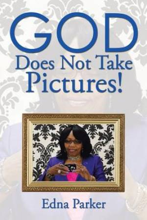 God Does Not Take Pictures!