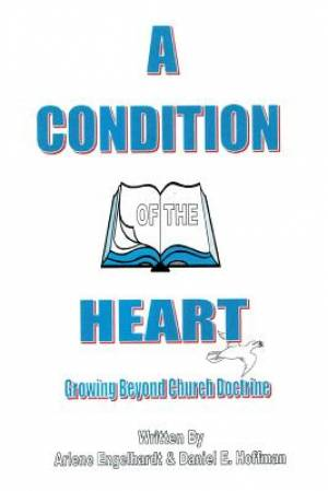 A Condition of the Heart: Growing Beyond Church Doctrine