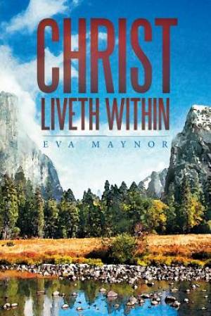 Christ Liveth Within