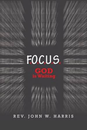 F.O.C.U.S.: God Is Waiting