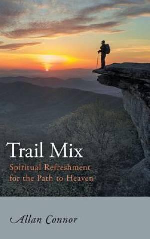 Trail Mix: Spiritual Refreshment for the Path to Heaven