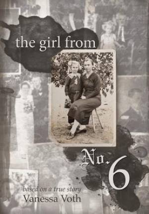 The Girl from No. 6: Based on a True Story