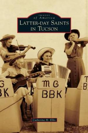 Latter-Day Saints in Tucson
