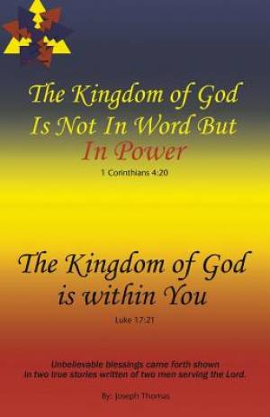 The Kingdom of God Is Not in Word, but in Power-The Kingdom of God Is Within You
