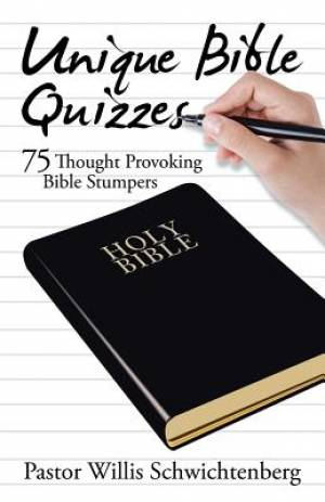 Unique Bible Quizzes: 75 Thought Provoking Bible Stumpers