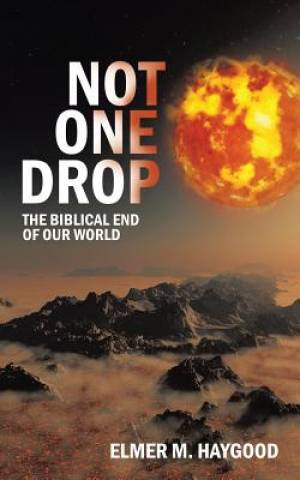 Not One Drop: The Biblical End of Our World
