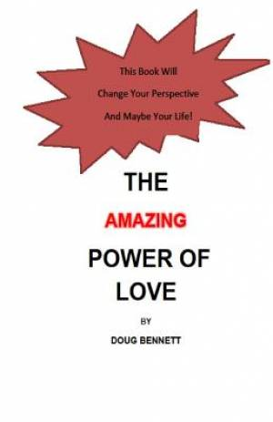 The Amazing Power of Love