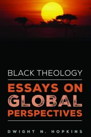 Black Theology-Essays on Global Perspectives