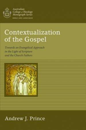 Contextualization of the Gospel: Towards an Evangelical Approach in the Light of Scripture and the Church Fathers