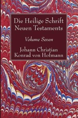 Die Heilige Schrift Neuen Testaments, Volume Seven