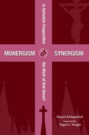 Monergism or Synergism