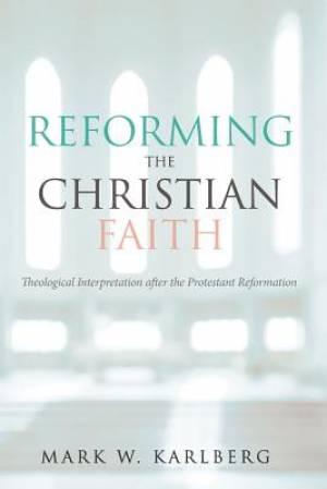 Reforming the Christian Faith