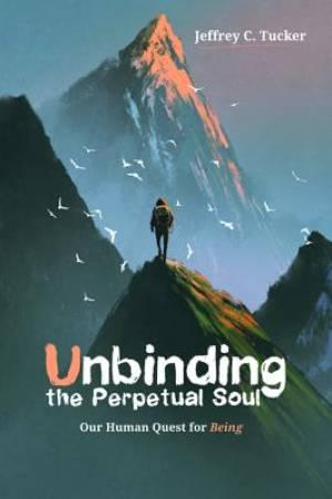 Unbinding the Perpetual Soul