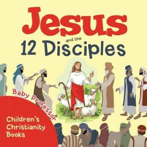 Jesus and the 12 Disciples | Children's Christianity Books