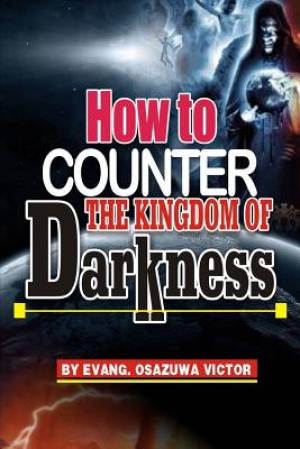 How to Counter the Kingdom of Darkness