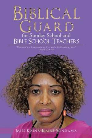 Biblical Guide for Sunday School and Bible School Teachers