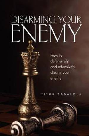Disarming Your Enemy