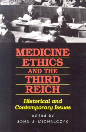 Medicine, Ethics and the Third Reich