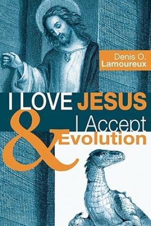 I Love Jesus & I Accept Evolution