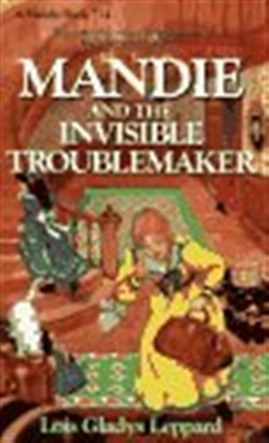 Mandie and the Invisible Troublemaker