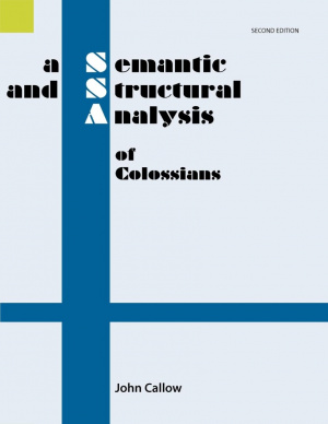 A Semantic and Structural Analysis of Colossians, 2nd Edition