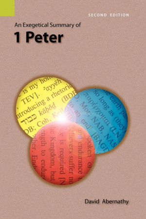 An Exegetical Summary of 1 Peter, 2nd Edition