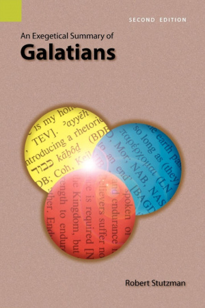 An Exegetical Summary of Galatians, 2nd Edition