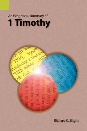 An Exegetical Summary of 1 Timothy