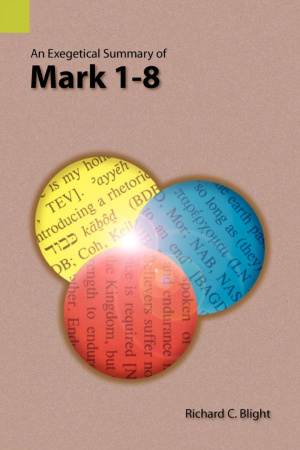 An Exegetical Summary of Mark 1-8