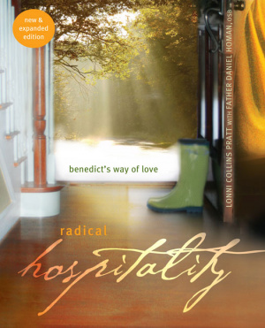 Radical Hospitality : Benedicts Way Of Love
