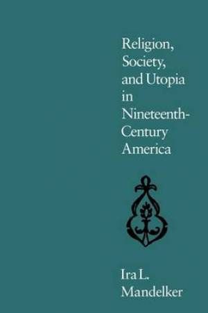 Religion, Society, and Utopia in Nineteenth-century America