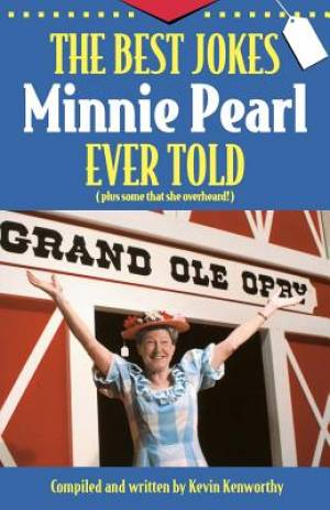 The Best Jokes Minnie Pearl Ever Told