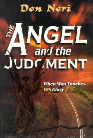 The Angel and the Judgment: When Man Touches His Glory