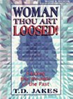 Woman, Thou Art Loosed: Workbook