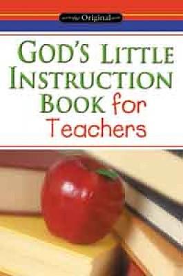 God's Little Instruction Book for Teachers