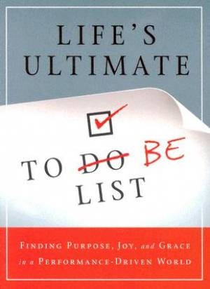 Life's Ultimate To Do Be List