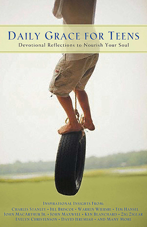 Daily Grace for Teens: Devojtional Refelections to Nourish Your Soul