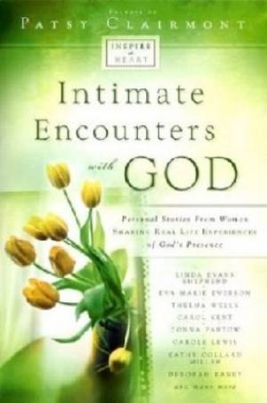 Intimate Encounters With God
