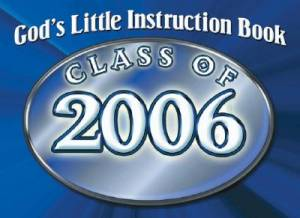 God's Little Instruction Book for the Class of 2006