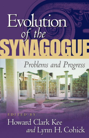 evolution of the Synagogue: Problems and Progress PB