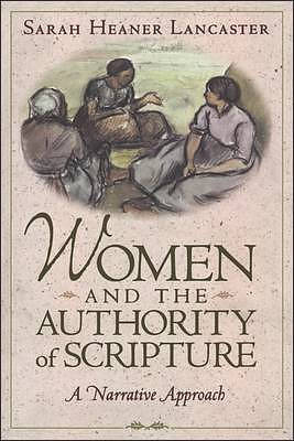 Women and the Authority of Scripture: A Narrative Approach