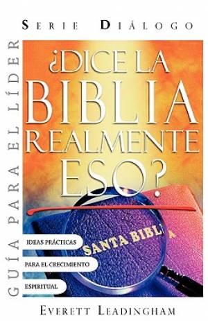 ¿DICE LA BIBLIA REALMENTE ESO? GUIA PARA EL LIDER (Spanish: Leader's Guide)
