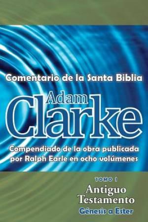Adam Clarke, Comentario de La Santa Biblia, Tomo 1
