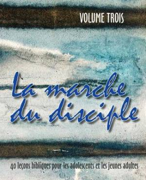 La Marche Du Disciple, Vol. 3