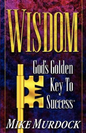 Wisdom- God's Golden Key to Success