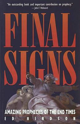 Final Signs: Amazing Prophecies of the End Times